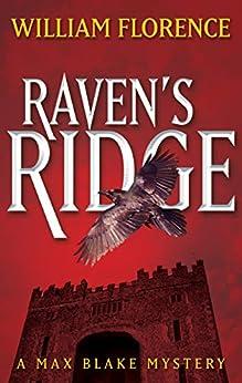 [Florence, William]のRaven's Ridge: A Max Blake Mystery (English Edition)