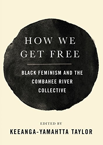 Download How We Get Free: Black Feminism and the Combahee River Collective 1608468550