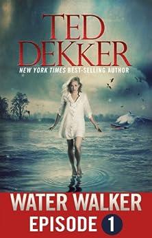Water Walker (Episode 1 of 4) by [Dekker, Ted]