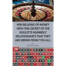 WIN BILLIONS OF MONEY WITH THIS SECRET OF ROULETTE NUMBERS' RELATIONSHIPS THAT THEY ARE HIDING FROM YOU ALL. (Vegas Ablaze Book 1)