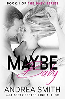 Maybe Baby (Maybe Baby Series Book 1) by [Smith, Andrea]