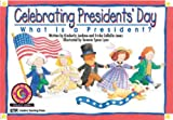 Celebrating President's Day: What Is a President? (Learn to Read Read to Learn Holiday Series)