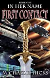 First Contact (In Her Name, Book 1) (English Edition)
