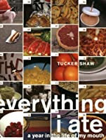 Everything I Ate: A Year in the Life of My Mouth [並行輸入品]