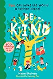 Be Kind: You Can Make the World a Happier Place! 100 Kind Things to Say & Do (English Edition)