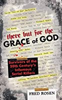 There But For the Grace of God: Survivors of the 20th Century's Infamous Serial Killers [並行輸入品]