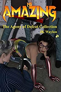 Ms Amazing: The Agony of Defeat Collection (Synne City Super Heroines in Peril Series Book 31) (English Edition)