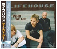 Who We Are by Lifehouse (2007-07-28)