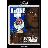 AsONE -RAP TAG MATCH- 20170805