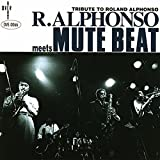 R.ALPHONSO meets MUTE BEAT