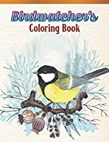 Birdwatcher's Coloring Book: Bird Lovers Coloring Book with 45 Gorgeous Peacocks, Hummingbirds, Parrots, Flamingos, Robins, Eagles, Owls Bird Designs and More!   Relaxing Bird Coloring Book   Bird Coloring Activity Book