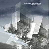Environments 2 by Future Sound of London (2008-05-03)