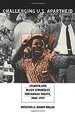 Challenging U.S. Apartheid: Atlanta And Black Struggles for Human Rights, 1960-1977