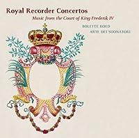 Royal Recorder Concertos by Bolette Roed (2013-09-24)