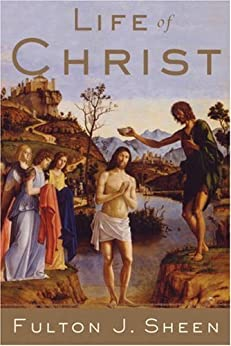 Life of Christ by [Sheen, Fulton J.]