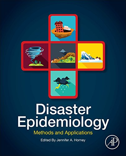 Download Disaster Epidemiology: Methods and Applications 0128093188