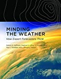 Minding the Weather: How Expert Forecasters Think (MIT Press)