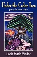 Under the Cedar Tree: Poetry for Every Season