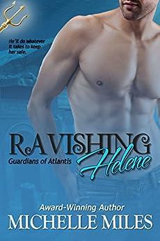 Ravishing Helene (Guardians of Atlantis Book 3) by [Miles, Michelle]