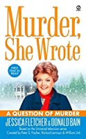Murder, She Wrote: a Question of Murder by Jessica Fletcher Donald Bain(2006-04-04)