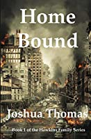 Home Bound: A Survival Story (Hawkins Family Series)