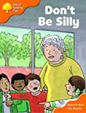 Oxford Reading Tree: Stage 6 and 7: More Storybooks B: Don't be Silly