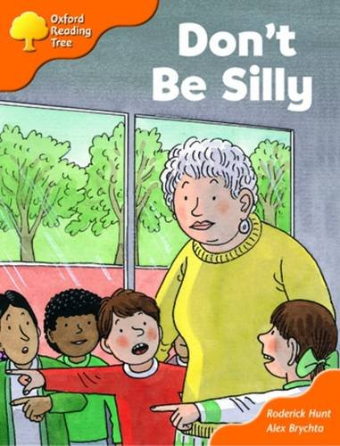 Oxford Reading Tree: Stage 6 and 7: More Storybooks B: Don't be Sillyの詳細を見る