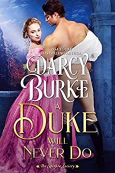 A Duke Will Never Do (The Untouchables: The Spitfire Society Book 3) by [Burke, Darcy]