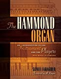 The Hammond Organ: An Introduction to the Instrument and the Players Who Made It Famous by Scott Faragher(2011-11-01)