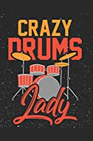 Crazy Drums Lady: Drummer Music Novelty Instrument Gift ~ Small Lined Notebook