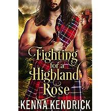 Fighting for a Highland Rose: Scottish Medieval Highlander Romance Novel