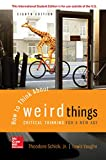 Cover of How To Think About Weird Things: Critical Thinking For A New