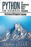 Python: Python Programming for Beginners - The Comprehensive Guide to Python Programming: Computer Programming, Computer L...