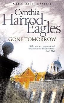 Gone Tomorrow: A Bill Slider Mystery (9) by [Harrod-Eagles, Cynthia]