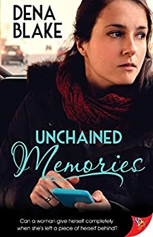 Unchained Memories by [Blake, Dena]