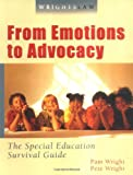 Wrightslaw: From Emotions to Advocacy : The Special Education Survival Guide 画像
