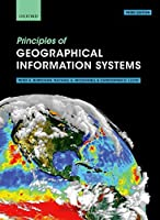 Principles of Geographical Information Systems by Peter A. Burrough Rachael A. McDonnell Christopher D. Lloyd(2015-06-23)