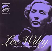 Music of Manhattan, 1951 by Lee Wiley (2000-02-04)