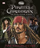 Pirates of the Caribbean: On Stranger Tides: The Visual Guide