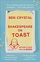 Shakespeare on Toast: Getting a Taste for the Bard by Ben Crystal(2016-03-15)