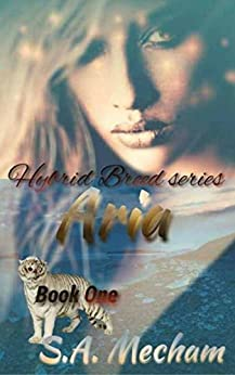 Aria (Hybrid Breed Book 1) by [Mecham, S.A.]