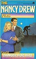 NANCY DREW FILES #52:DANGER FOR HIRE