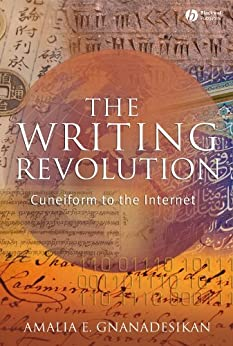 The Writing Revolution: Cuneiform to the Internet (The Language Library Book 29) by [Gnanadesikan, Amalia E.]