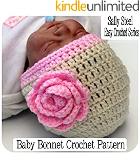 Baby Bonnet Crochet Pattern With Flower: Easy To Crochet Baby Bonnet (English Edition)