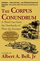 The Corpus Conundrum: A Third Case from the Notebooks of Pliny the Younger (Cases from the Notebooks of Pliny the Younger)