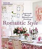 Romantic Style: Inspirierende Ideen fuer Dekoration und Einrichtung