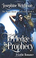 To Pledge a Prophecy (The Magic Blood Inheritance)
