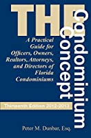 The Condominium Concept (Condominium Concept: A Practical Guide for Officers, Owners, Realtors, Attorneys, and Directors...)