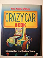 The Only Other Crazy Car Book