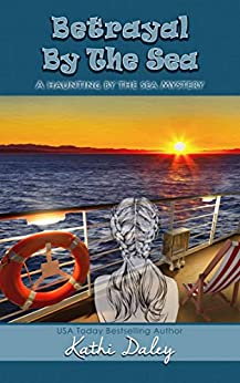 Betrayal By The Sea (Haunting By The Sea Book 4) by [Daley, Kathi]